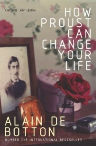 How Proust Can Change Your Life by Alain de Bottom