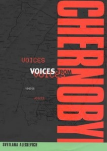 Voices from Chernobyl by Svetlana Alexievich