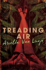 Treading Air by Ariella van Luyn