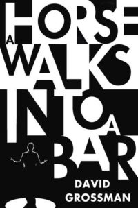 A Horse Walks into a Bar by David Grossman