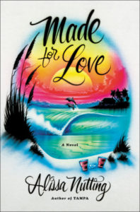 Made for Love by Alissa Nutting